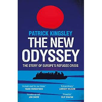 The New Odyssey - The Story of Europe's Refugee Crisis by Patrick King