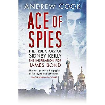 Ace of Spies : The True Story of Sidney Reilly (révélant l'histoire) : l'histoire vraie de Sidney Reilly (révélant l'histoire)