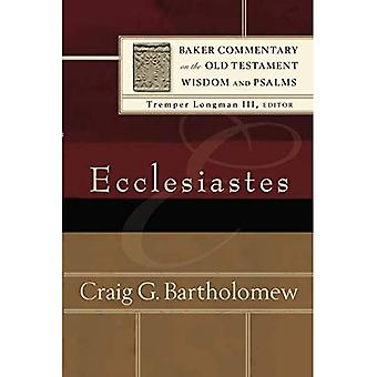 Ecclesiastes (Baker Commentary on the Old Testament Wisdom & Psalms)