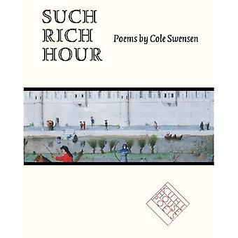 Such Rich Hour (Kuhl House Poets)