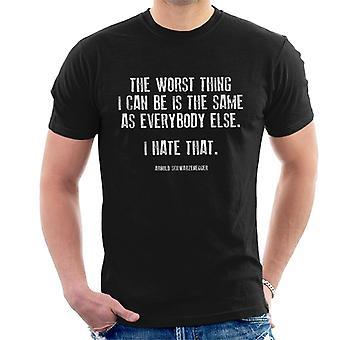 La cosa peggiore che posso essere t-shirt di Arnold Schwarzenegger citazione uomo