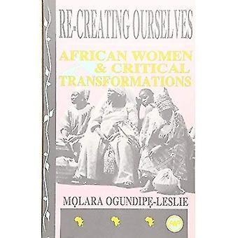 Ponowne tworzenie siebie: Afrykańskich kobiet i krytyczne przekształcenia