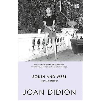 South and West - From A Notebook by Joan Didion - 9780008257200 Book