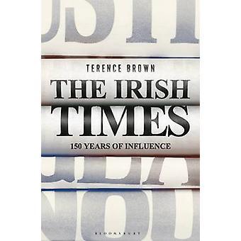 Die Irish Times - 150 Jahren der Einfluss von Terence Brown - 9781472919