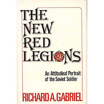 The New Red Legions An Attitudinal Portrait of the Soviet Soldier by UNKNOWN