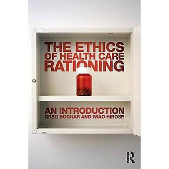 Etik af sundhedspleje rationering af en introduktion af Greg Bognar & Iwao Hirose