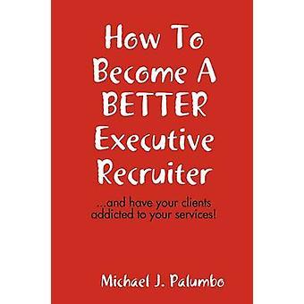 كيف تصبح المجند التنفيذي أفضل... قبل بالومبو آند مايكل