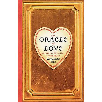 The Oracle of Love Answers to Questions of the Heart by Savas & Georgia Routsis