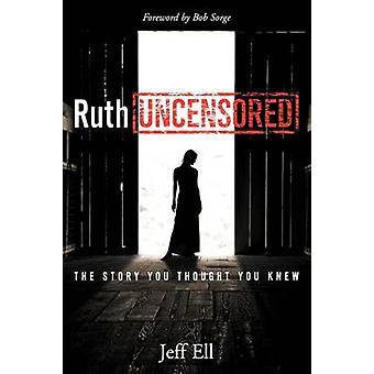 Ruth ongecensureerde het verhaal dat je dacht dat je wist door Ell & Jeff