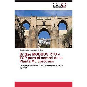 Bridge Modbus Rtu y TCP Para El Control de La Planta Multiproceso by Montano Arrioja Gabriel Arturo