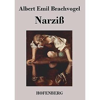 Narzi durch Albert Emil Brachvogel