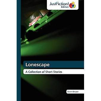 Lonescape by Despot & Daren