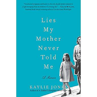 Lies My Mother Never Told Me by Kaylie Jones - 9780061778711 Book