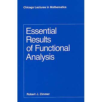 Essential Results of Functional Analysis by Robert J. Zimmer - 978022