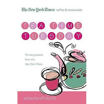 The New York Times Coffee and Crosswords - Tea Time Tuesday - 75 Easy T