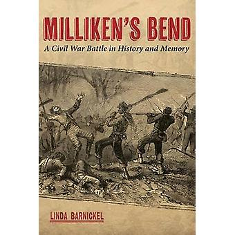 Milliken's Bend - A Civil War Battle in History and Memory by Linda A