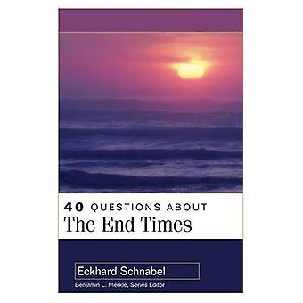 40 Questions about the End Times by Eckhard Schnabel - Benjamin Merkl