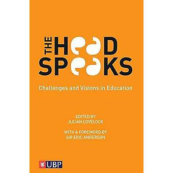 The Head Speaks - Challenges and Visions in Education by Julian Lovelo