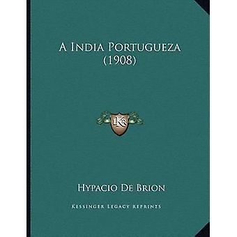 A India Portugueza (1908) by Hypacio De Brion - 9781165248346 Book