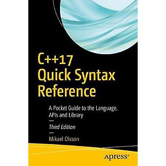 C++17 Quick Syntax Reference - A Pocket Guide to the Language - APIs a