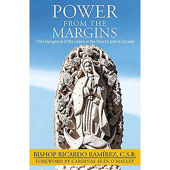 Power from the Margins - The Emergence of the Latino in the Church and