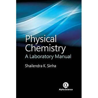 Physical Chemistry - A Laboratory Manual by Shailendra Kumar Sinha - 9