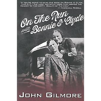 On the Run with Bonnie & Clyde by John Gilmore - 9781878923226 Book