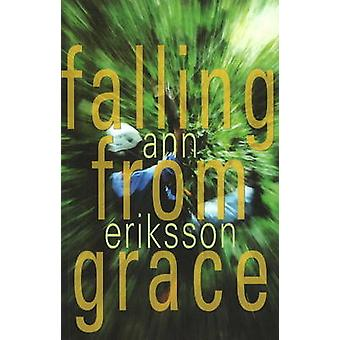 Falling from Grace by Ann Eriksson - 9781897142462 Book