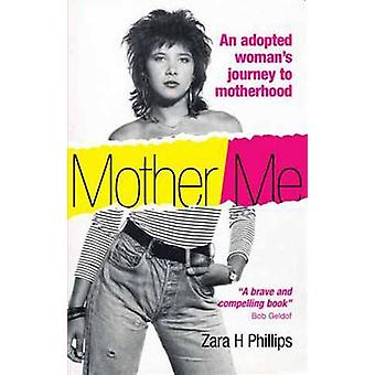 Mother Me by Zara Phillips - 9781905664368 Book