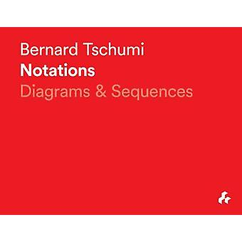 Notations - Diagrams and Sequences by Bernard Tschumi - 9781908967572