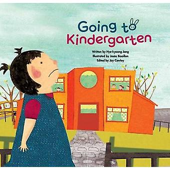 Going to Kindergarten - Adjusting to School by Hye-Kyeong Jang - Joy C