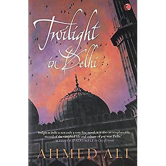 Twilight in Delhi - A Novel by Ahmed Ali - 9788129112514 Book