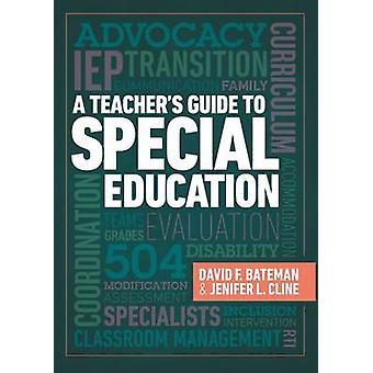 A Teacher's Guide to Special Education by David F Bateman - Jenifer L