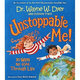 Unstoppable me! -10 ways to soar through life 9781401911867