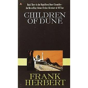 Children of Dune - Bk. 3 - Dune Chronicles by Frank Herbert - 978044110