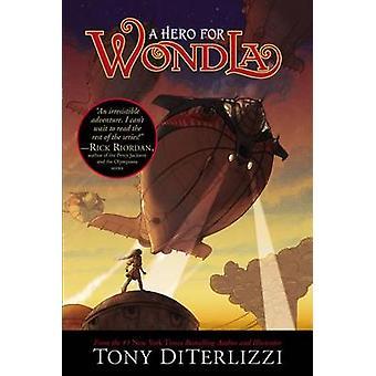 A Hero for Wondla by Tony DiTerlizzi - Tony DiTerlizzi - 978141698313