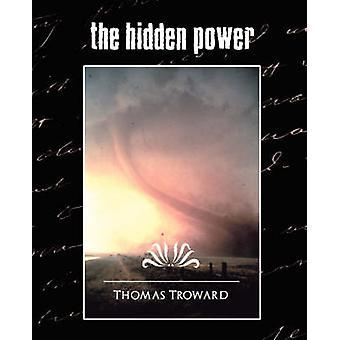 The Hidden Power New Edition von Troward & Thomas