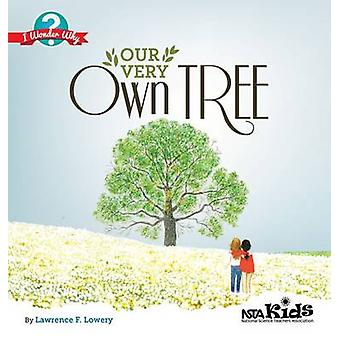 Our Very Own Tree by Lawrence F Lowery