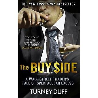 Buy Side by Turney Duff
