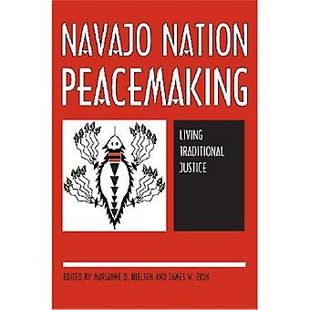 Navajo Nation Peacemaking: Living Traditional Justice