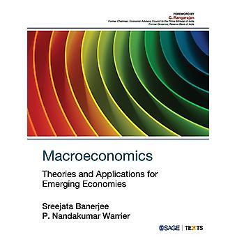 Macroeconomics  Theories and Applications for Emerging Economies by Sreejata Banerjee & P Nandakumar Warrier