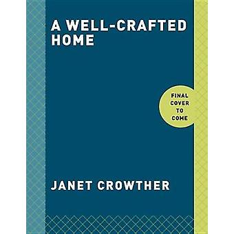 A WellCrafted Home by Janet Crowther