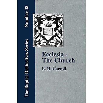 Ecclesia  The Church by Carroll & B. & H.