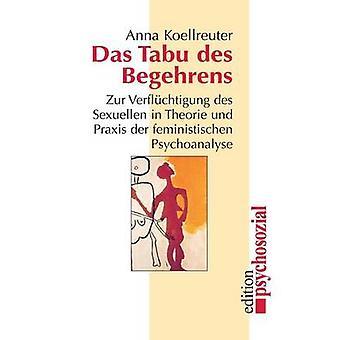 Das Tabu des Begehrens by Koellreuter & Anna