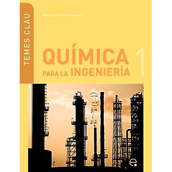 Qumica Para La Ingenieria 1 by Herranz Agustn & Concepcin