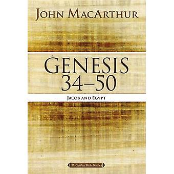 Genesis 34 to 50 Jacob and Egypt by MacArthur & John F.