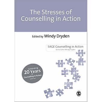 The Stresses of Counselling in Action by Dryden & Windy