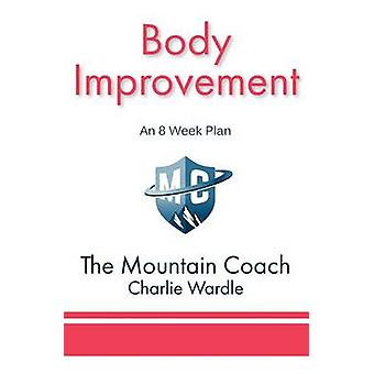 Body Improvement An 8 Week Plan by Wardle & Charlie