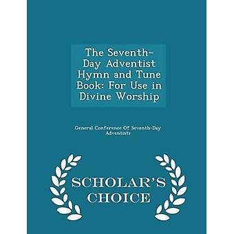 The SeventhDay Adventist Hymn and Tune Book For Use in Divine Worship  Scholars Choice Edition by General Conference Of SeventhDay Advent