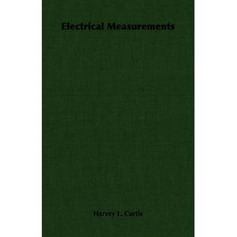 Electrical Measurements by Curtis & Harvey L.